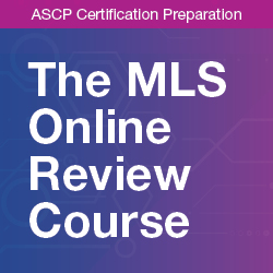 ASCP Certification Preparation: The MLS Online Review Course