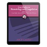 ASCP CaseSet: Hematology and Coagulation eBook