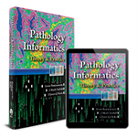 Pathology Informatics: Theory & Practice Book and eBook Bundle