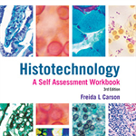 Histotechnology: A Self-Assessment Workbook 3rd Edition