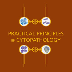 Practical Principles of Cytopathology Revised Edition