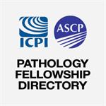 ICPI/ASCP Pathology Fellowship Directory